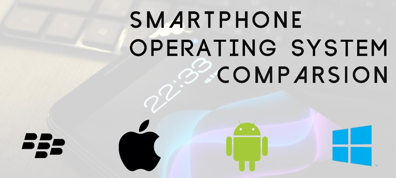 Smartphone OS Comparison